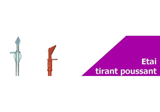 Étais Tirant Poussant - Vente d'étais au meilleur prix